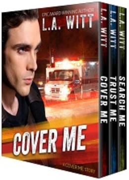 Cover Me Boxed Set: The Complete Trilogy by L.A. Witt