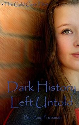 A Dark History Left Untold by Amy Prutsman