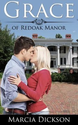 Grace of Redoak Manor by Marcia Dickson