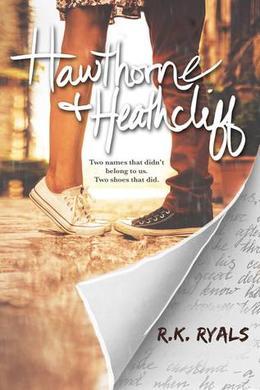 Hawthorne & Heathcliff by R.K. Ryals
