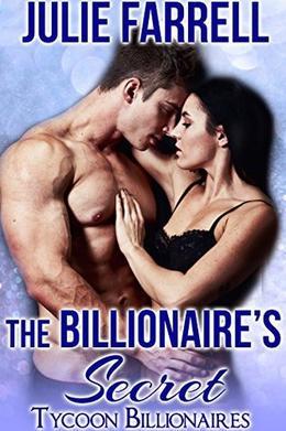 The Billionaire's Secret by Julie Farrell
