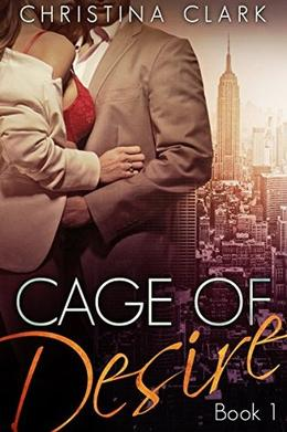 Cage of Desire by Christina Clark