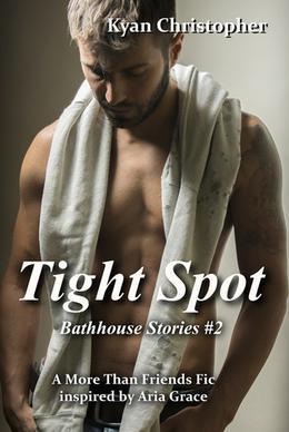 Tight Spot by Kyan Christopher