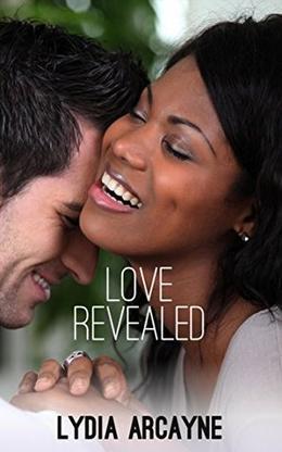 Love Revealed: A BWWM Sweet Romance Novel by Lydia Arcayne