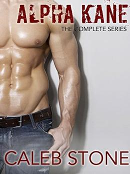 Alpha Kane: The Complete Series  (First Time Gay M/M Romance) by Caleb Stone