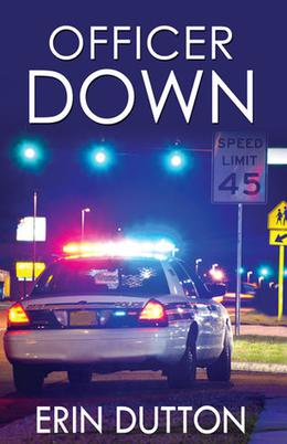 Officer Down by Erin Dutton
