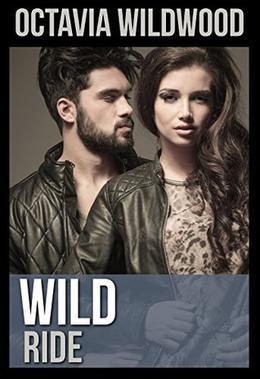 Wild Ride: A Novel by Octavia Wildwood