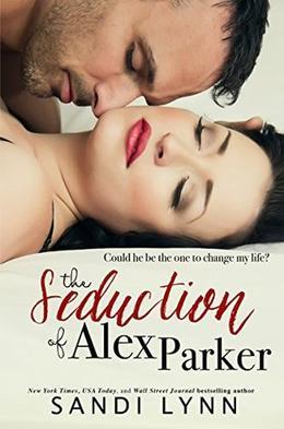 The Seduction of Alex Parker by Sandi Lynn