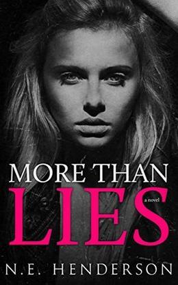 More Than Lies: A Novel by N. E. Henderson, Jessica Grover