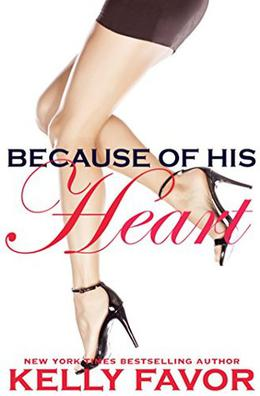 Because of His Heart by Kelly Favor