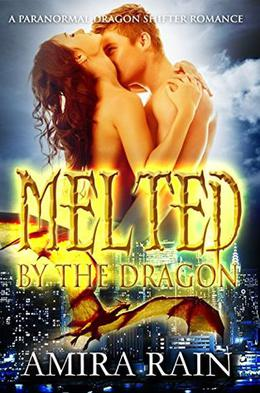 Melted By The Dragon: A Paranormal Dragon Shifter Romance by Amira Rain