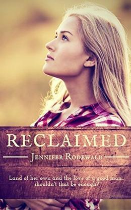 Reclaimed by Jennifer Rodewald