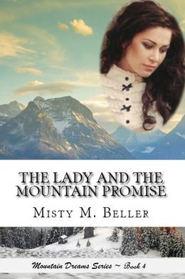 The Lady and the Mountain Promise by Misty M. Beller