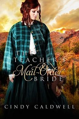 The Teacher's Mail Order Bride by Cindy Caldwell