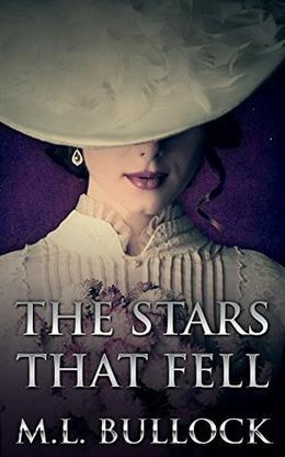 The Stars that Fell by M.L. Bullock