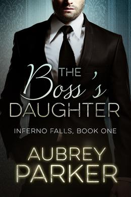 The Boss's Daughter by Aubrey Parker