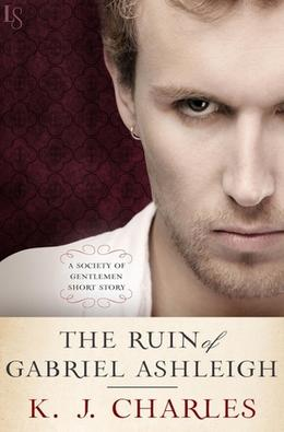 The Ruin of Gabriel Ashleigh by K.J. Charles
