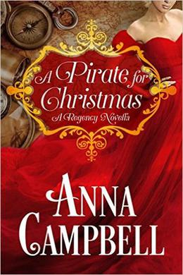 A Pirate for Christmas: A Regency Novella by Anna Campbell