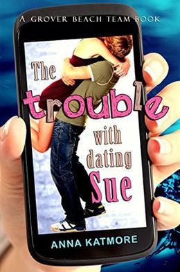 The Trouble with Dating Sue by Anna Katmore