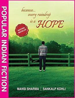 Because...every raindrop is a HOPE by Sankalp Kohli, Mansi Sharma