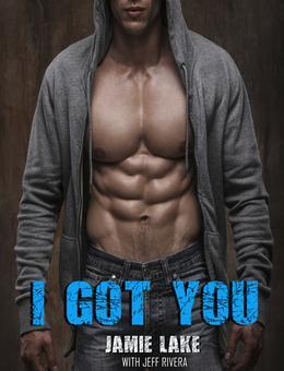 I Got You by Jamie Lake, Jeff Rivera