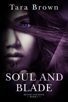Soul and Blade by Tara Brown