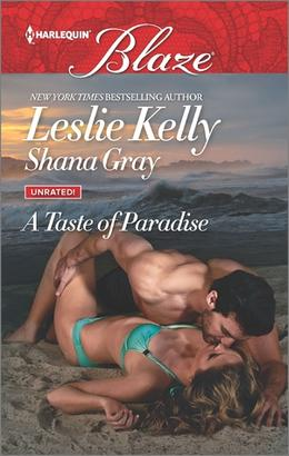 A Taste of Paradise: Addicted to You\More Than a Fling by Leslie Kelly, Shana Gray