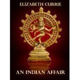 An Indian Affair by Elizabeth J. Currie