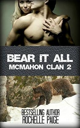 Bear It All: McMahon Clan 2 by Rochelle Paige