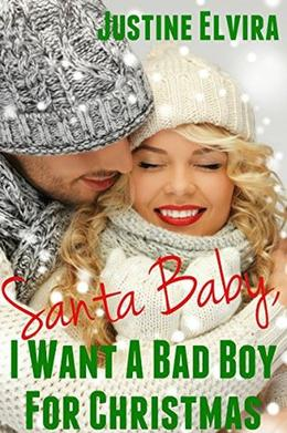 Santa Baby, I Want A Bad Boy For Christmas by Justine Elvira, Eileen Proksch