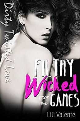 Filthy Wicked Games by Lili Valente