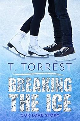 Breaking the Ice by T. Torrest