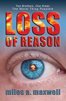 Loss of Reason by Miles A. Maxwell