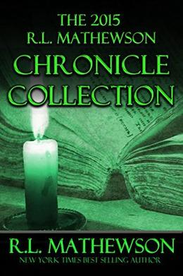 The 2015 R.L. Mathewson Chronicles Collection by R.L. Mathewson