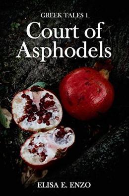 Court of Asphodels by Elisa E. Enzo