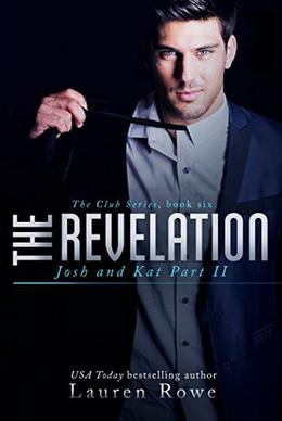 The Revelation: Josh and Kat Part II by Lauren Rowe