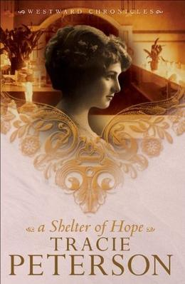Shelter of Hope, A by Tracie Peterson
