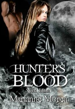 Hunter's Blood: Special Edition by Marianne Morea
