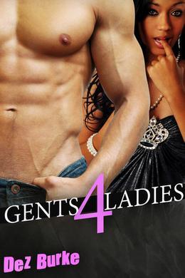 Gents 4 Ladies by Dez Burke