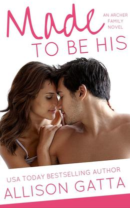 Made to be His by Allison Gatta