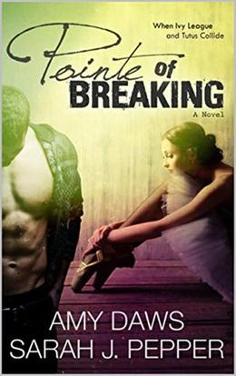 Pointe of Breaking by Amy Daws, Sarah J. Pepper