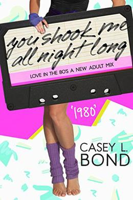 1980: You Shook Me All Night Long by Casey L. Bond