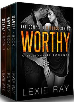 WORTHY: The Complete Series by Lexie Ray