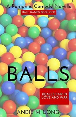 Balls: Ball Games Book One by Andie M. Long, Michelle Dunbar