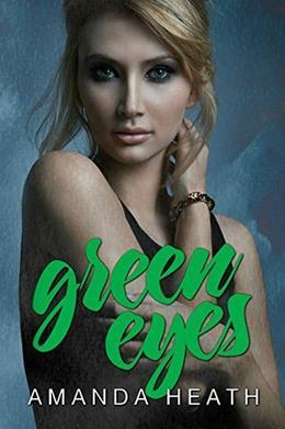 Green Eyes by Amanda Heath