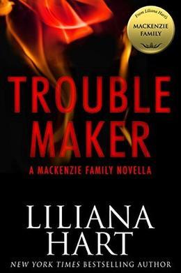 Trouble Maker by Liliana Hart
