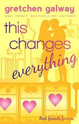 This Changes Everything by Gretchen Galway
