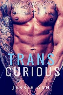 Trans Curious by Jessie Ash