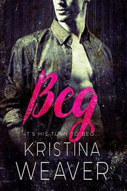 Beg by Kristina Weaver