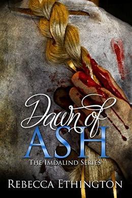 Dawn of Ash by Rebecca Ethington